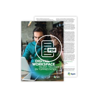 Digital Workspace: talent, techniek en topprestaties